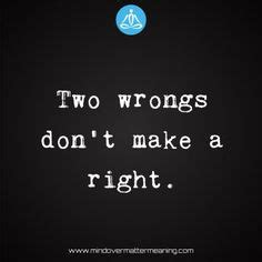 Essay on proverb two wrongs dont make a right
